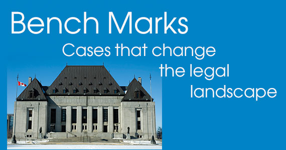Bench Marks: Cases that Change the Legal Landscape